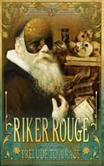 Ver Sacrum Books Serial Fiction - Riker Rouge